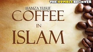 Coffee in Islam - Hamza Yusuf