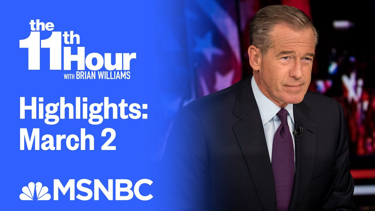 Watch The 11th Hour With Brian Williams Highlights: March 2 | MSNBC