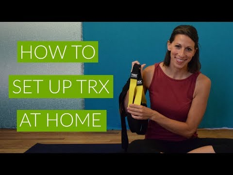 How To Set Up TRX At Home