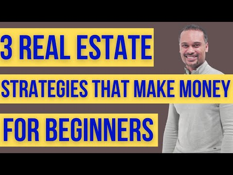3 Real Estate Strategies That Make Money For Beginners