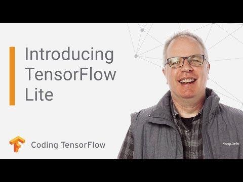 Introducing TensorFlow Lite - Coding TensorFlow