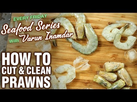 Basic Cooking - How To Clean & Cut Prawns - Tips & Tricks To Cut Fish - Seafood Series - Varun
