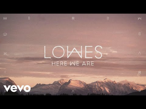 LOWES - Here We Are (Official Audio)