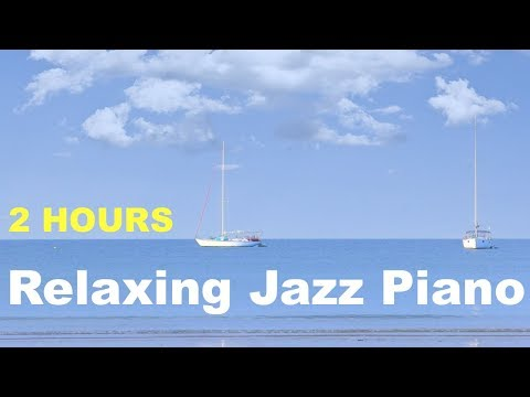 Jazz Piano and Piano Jazz: 2 Hours of Best Smooth Jazz Piano Music