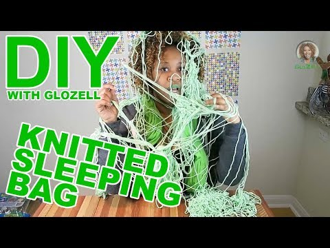 DIY with GloZell - Knitted Sleeping Bag