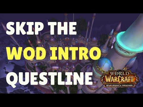 Skip WoD Intro Questline - Go Straight to Your Garrison | World of Warcraft