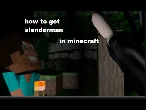 How to get slenderman in minecraft xbox360 no no mods