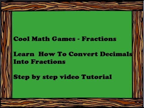 Cool Math Games - Fractions- How To Convert Decimals Into Fractions
