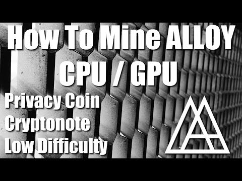 How To Mine ALLOY Using CPU / AMD GPU Miner. Includes Wallet Address Creation