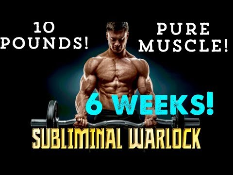GAIN 10 POUNDS OF PURE MUSCLE MASS IN 6 WEEKS! BIOKINESIS  SUBLIMINAL AFFIRMATIONS WARLOCK