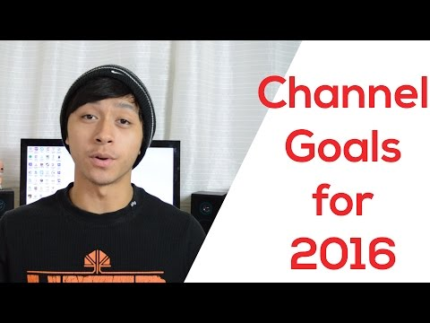 Channel Goals for 2016!