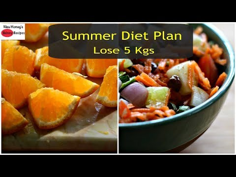 Summer Weight Loss Diet Plan 5 kgs - Full Day Meal Plan/Diet Plan To Lose Weight Fast
