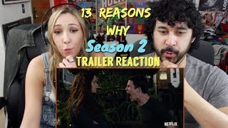 13 REASONS WHY: SEASON 2   Official TRAILER REACTION!!!
