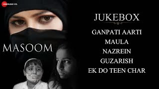 Masoom - Full Movie Audio Jukebox | Alia Khan Dar, Vriddhi Patwa & Rakhi Koli