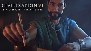 CIVILIZATION VI Launch Trailer