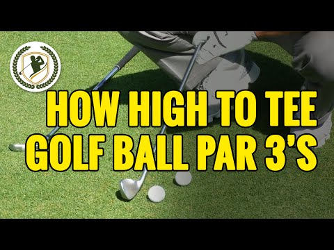 HOW HIGH TO TEE A GOLF BALL ON PAR 3'S - ARE YOU DOING IT WRONG?