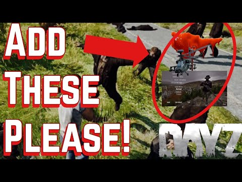 These THREE Things Should Be Added to DAYZ STANDALONE ~ Future Ideas Ep 1