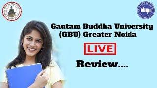 Gautam Buddha University, Greater Noida [GBU] 2019- College Reviews & Critic Rating