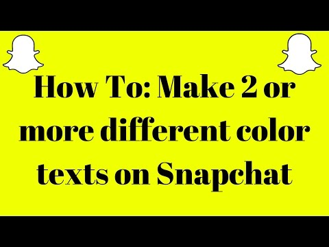 How To: Have 2 or more different color texts on snapchat
