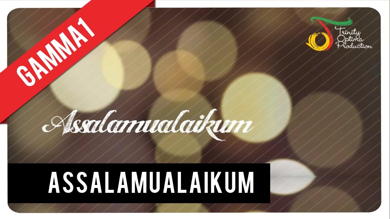 Download Gamma1 - Assalamualaikum   Official Video Clip MP3 Gratis