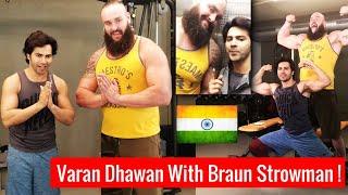 Braun Strowman Meets Varun Dhawan in INDIA ! Braun Storwman With Varun Dhawan Mumbai India !