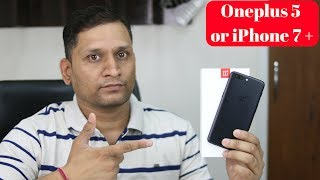 The Oneplus 5 | Should you buy this or iPhone 7 Plus