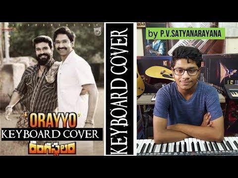 orayyo from rangasthalam keyboard cover by p.v.satyanarayana
