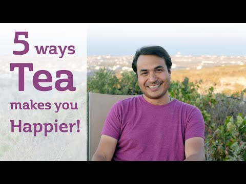 Five Ways Tea Makes you Happier