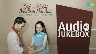 Raksha Bandhan Special | Behna Ne Bhai Ki Kalai Se | HD Songs Jukebox
