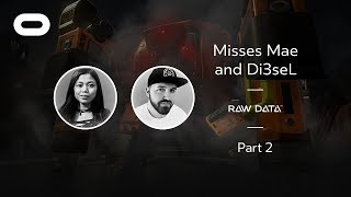 Raw Data | VR Playthrough - Part 2 | Oculus Rift Stream with Misses Mae and Di3seL