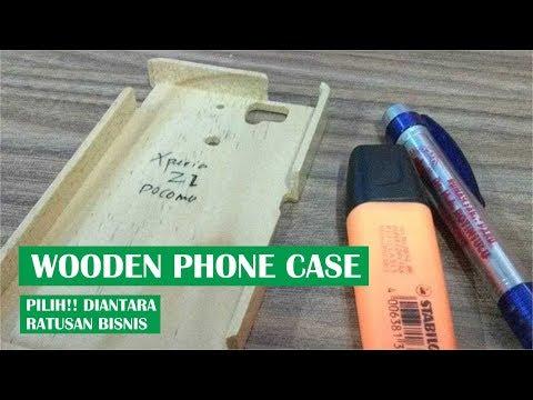 Cari Bisnis!? Casing Handphone dari Kayu (wooden case) Solusinya