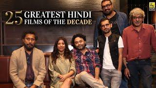 25 Greatest Hindi Films Of The Decade | Filmmakers Adda | Anupama Chopra | Film Companion