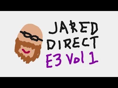E3 2018 Friday: Jared Direct Vol.1