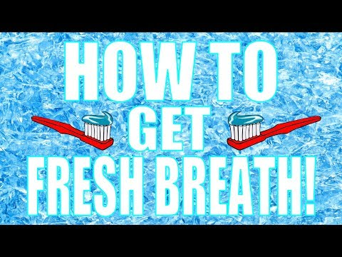 How to get Minty Fresh Breath!