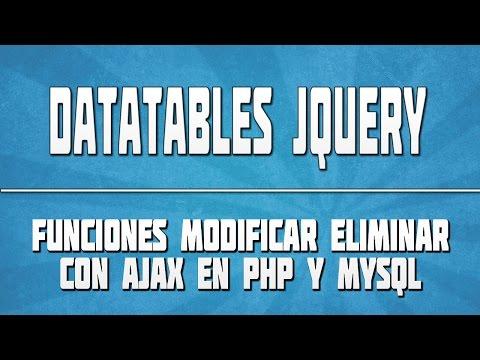 DATATABLES JQUERY 07: Funciones modificar eliminar con AJAX en PHP y MySQL [01]