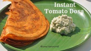Instant Tomato Dosa    രുചിയൂറും തക്കാളി ദോശ    Easy Breakfast    Ep:637