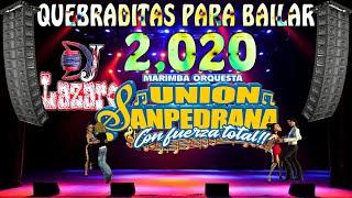 Mix Para Bailar 3 Union Sanpedrana Quebraditas Mix 2 020 DJ Lázaro