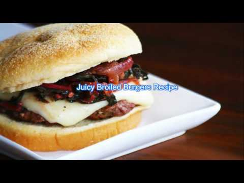 Juicy Broiled Burgers Recipe