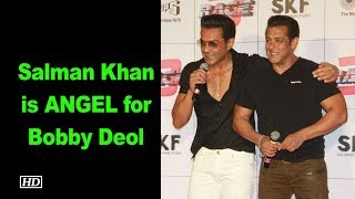 Salman Khan is ANGEL for me, says Bobby Deol