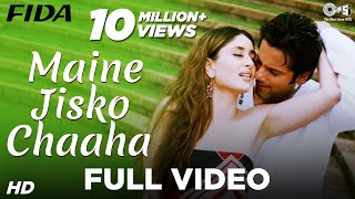 Maine Jisko Chaaha - Video Song | Fida I Kareena Kapoor & Fardeen Khan | Sonu Nigam & Alisha Chinai