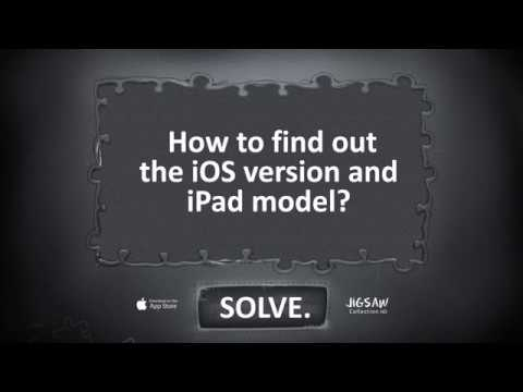 How to find out the iOS version and iPad model?
