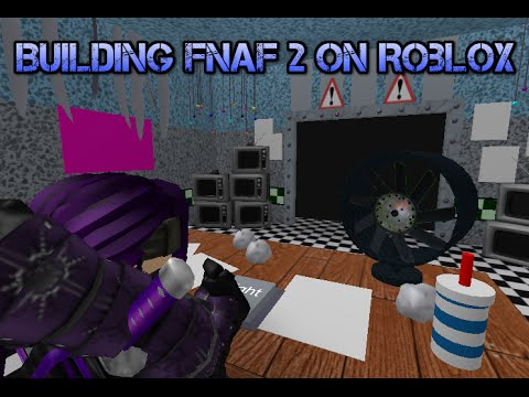 Building the FNAF 2 MAP (Roblox) Part.1