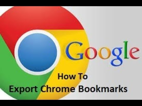 How to export your Google Chrome bookmarks or Favorites (2018)