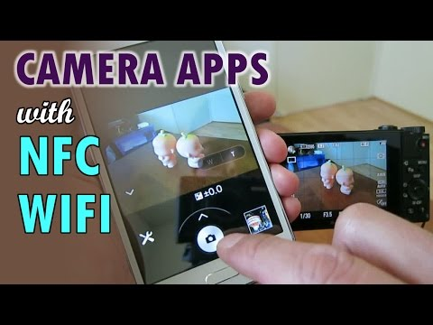SONY Camera Apps with NFC & Wifi