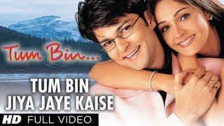 Tum Bin Jiya Jaye Kaise Full HD Song | Tum Bin | Priyanshu Chatterjee, Sandali Sinha, Rakesh Bapat