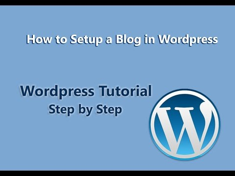 How to Setup a Blog in Wordpress | Basic Tutorial