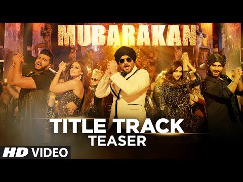 Official Song Teaser : Mubarakan Title Song | Anil Kapoor | Arjun Kapoor | Video Releasing Today