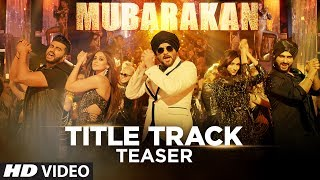 Official Song Teaser : Mubarakan Title Song | Anil Kapoor | Arjun Kapoor | Video Releasing Today