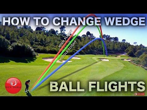 HOW TO CHANGE WEDGE BALL FLIGHTS - RICK SHIELS