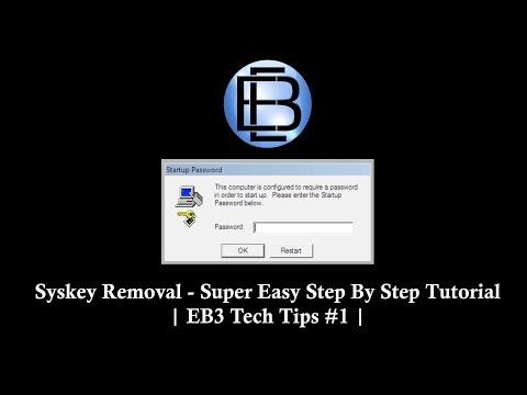 Syskey Removal - Super Easy Step By Step Tutorial | EB3 Tech Tips #1